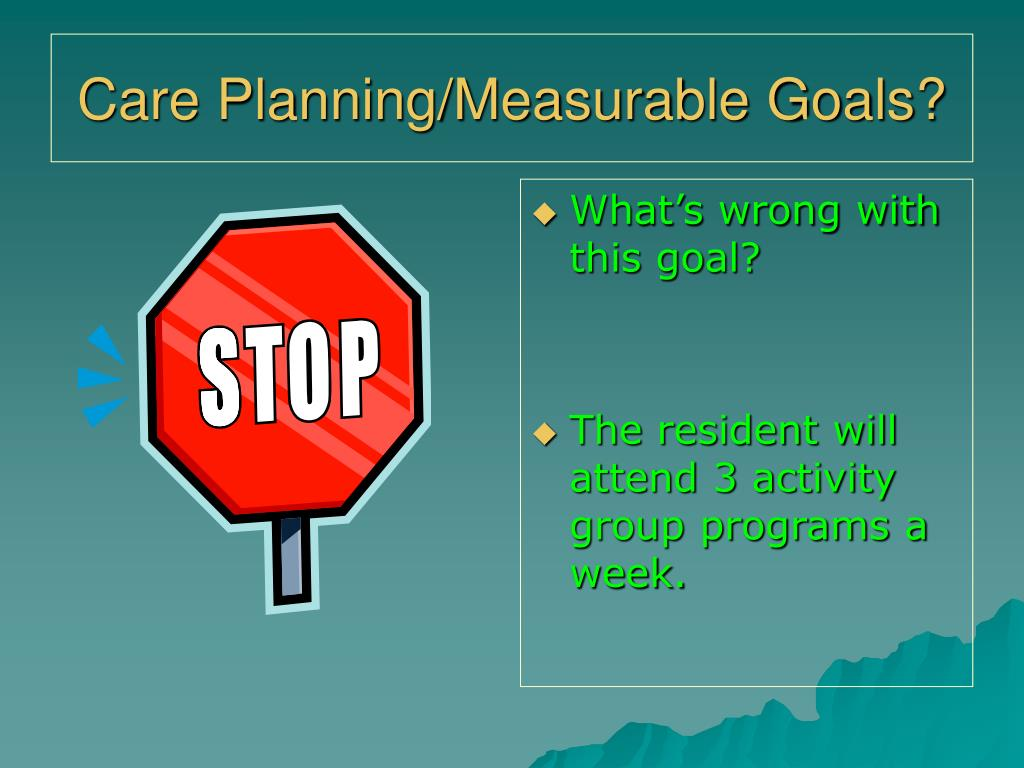 Care Planning/Measurable Goals?