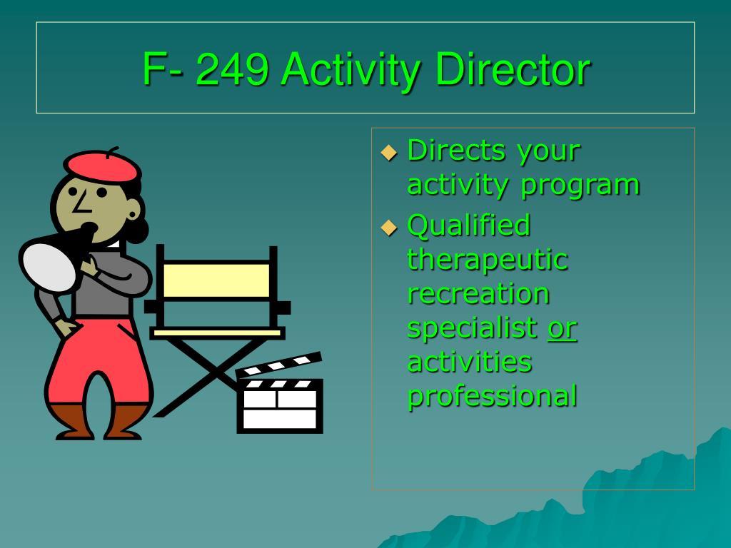 F- 249 Activity Director