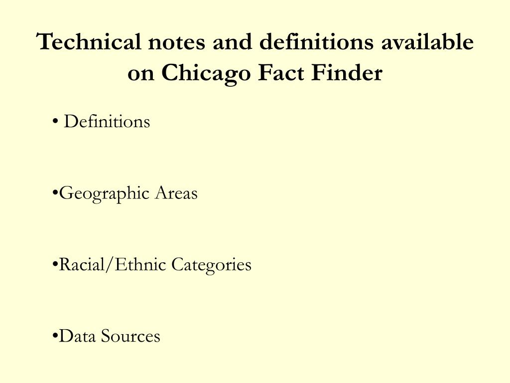 Technical notes and definitions available on Chicago Fact Finder