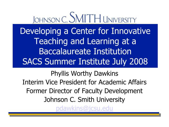 Developing a Center for Innovative Teaching and Learning at a Baccalaureate Institution