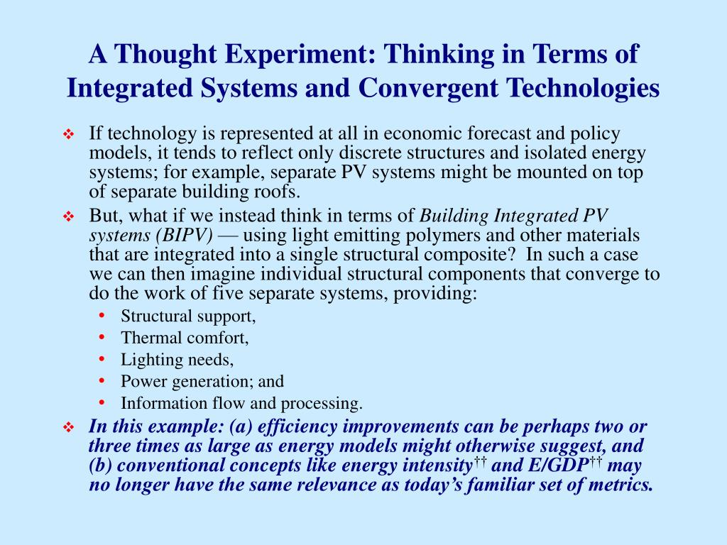 A Thought Experiment: Thinking in Terms of Integrated Systems and Convergent Technologies
