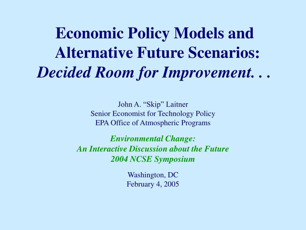 Economic Policy Models and Alternative Future Scenarios