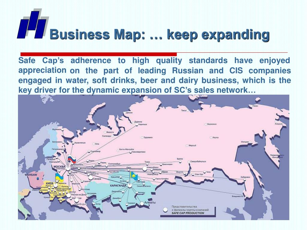 Business Map: … keep expanding