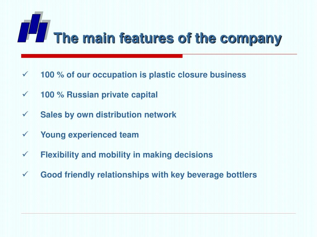 The main features of the company