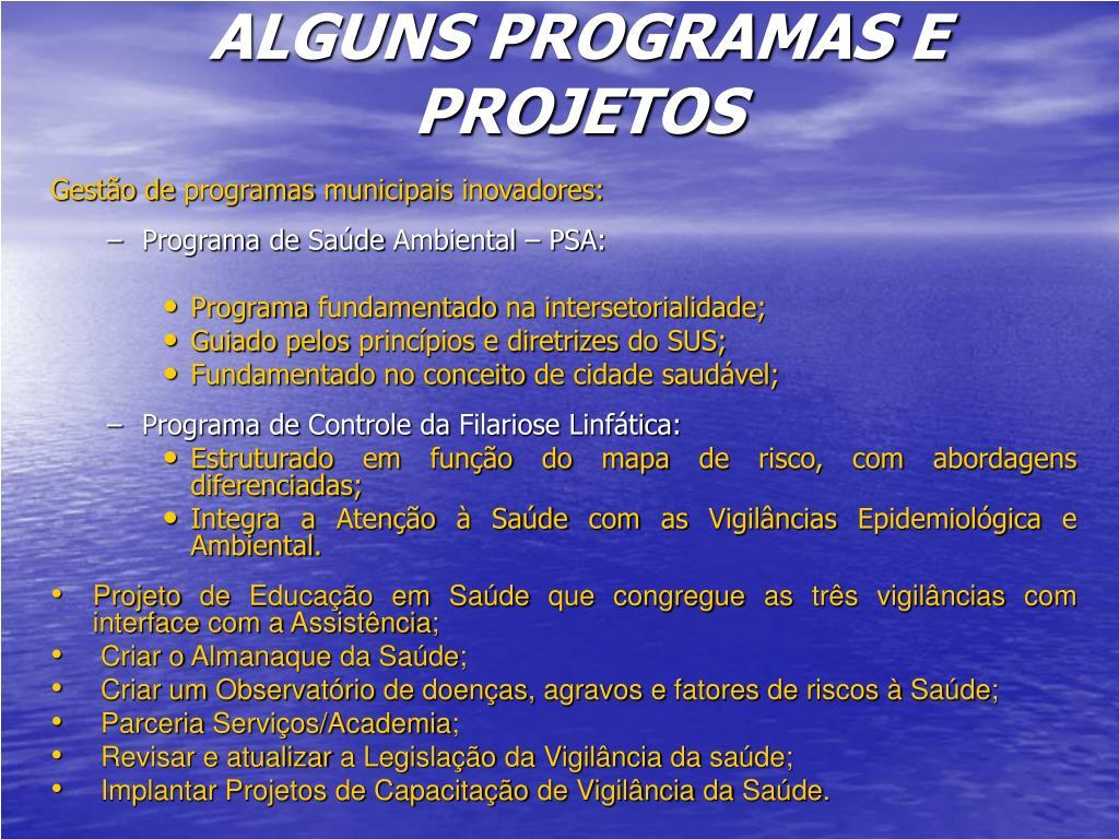 ALGUNS PROGRAMAS E PROJETOS