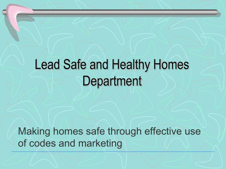 Lead safe and healthy homes department