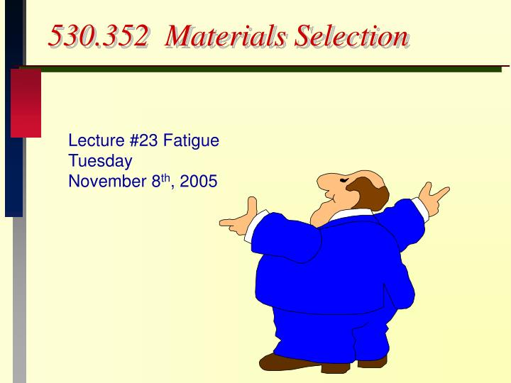 530 352 materials selection l.jpg