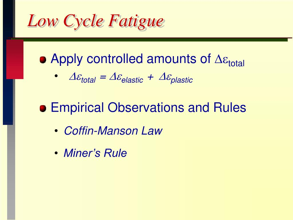 Low Cycle Fatigue