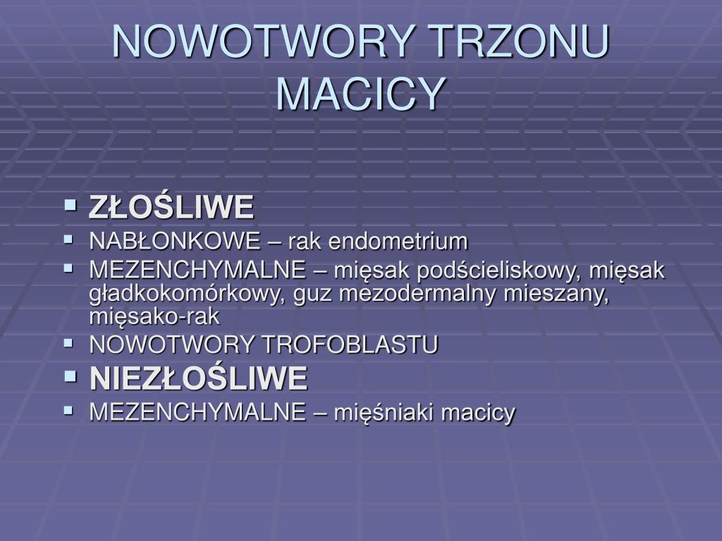 NOWOTWORY TRZONU MACICY