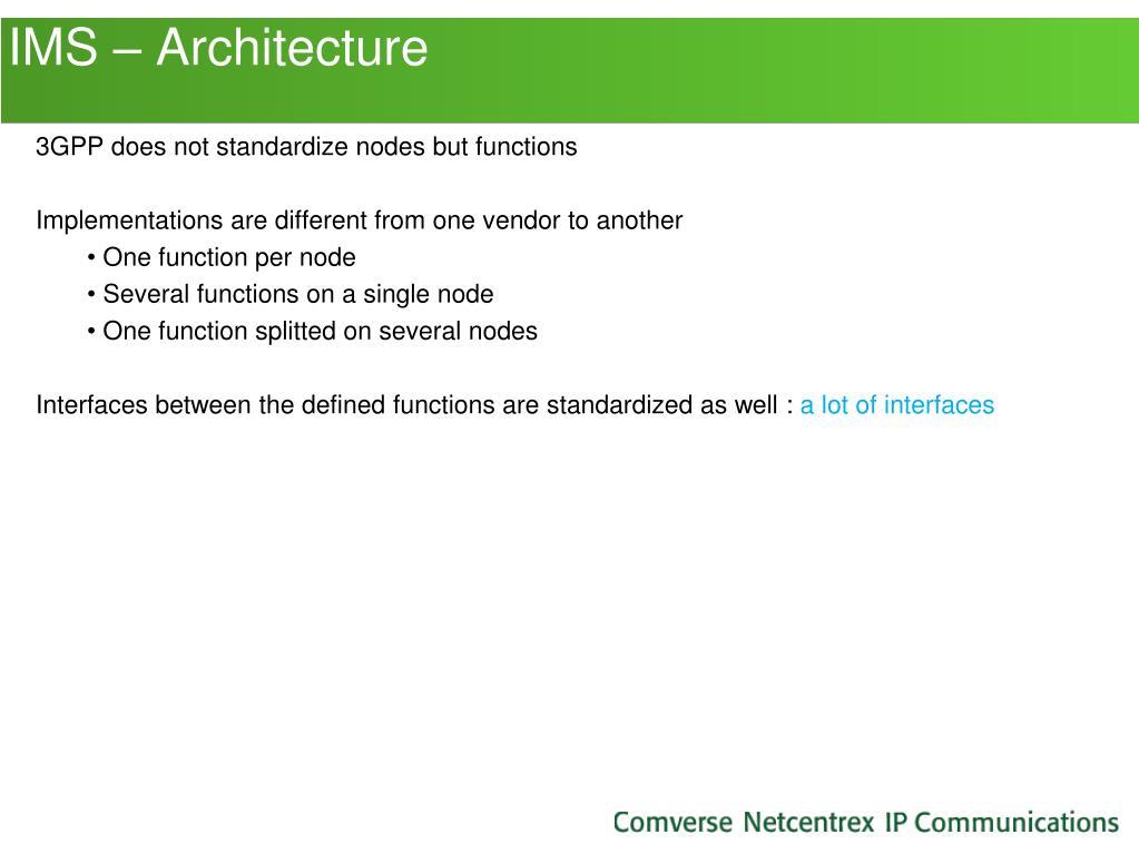 IMS – Architecture