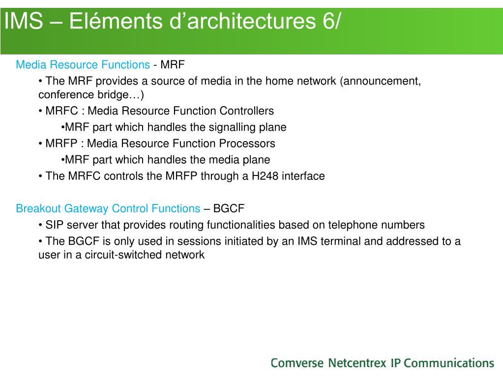 IMS – Eléments d'architectures 6/