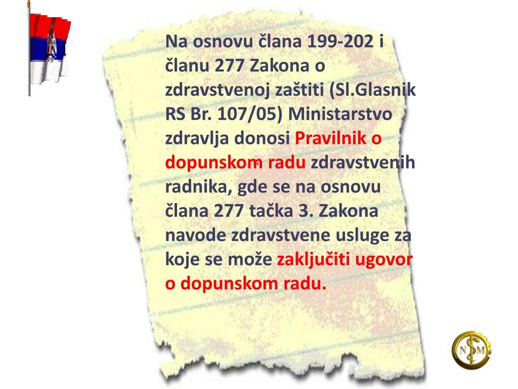 Na osnovu člana 199-202 i članu 277 Zakona o zdravstvenoj zaštiti (Sl.Glasnik RS Br. 107/05) Ministarstvo zdravlja donosi