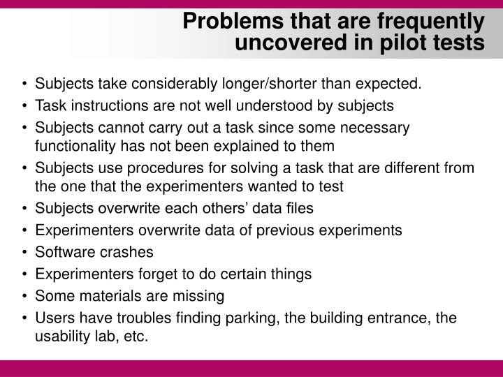 Problems that are frequently uncovered in pilot tests