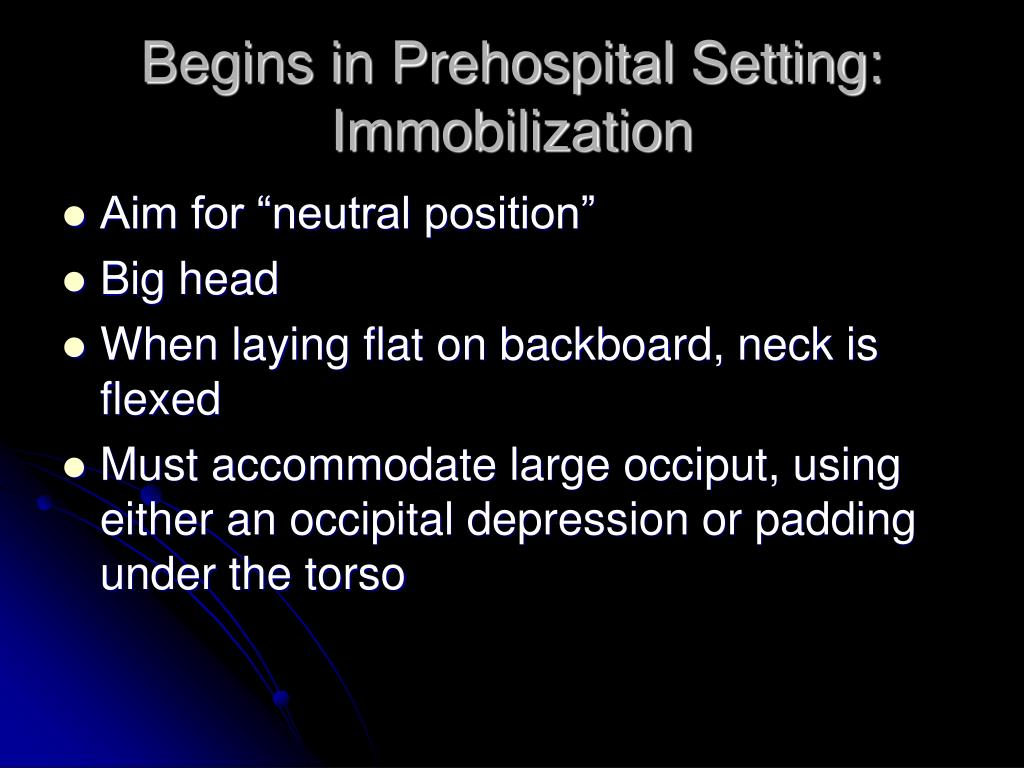 Begins in Prehospital Setting: Immobilization