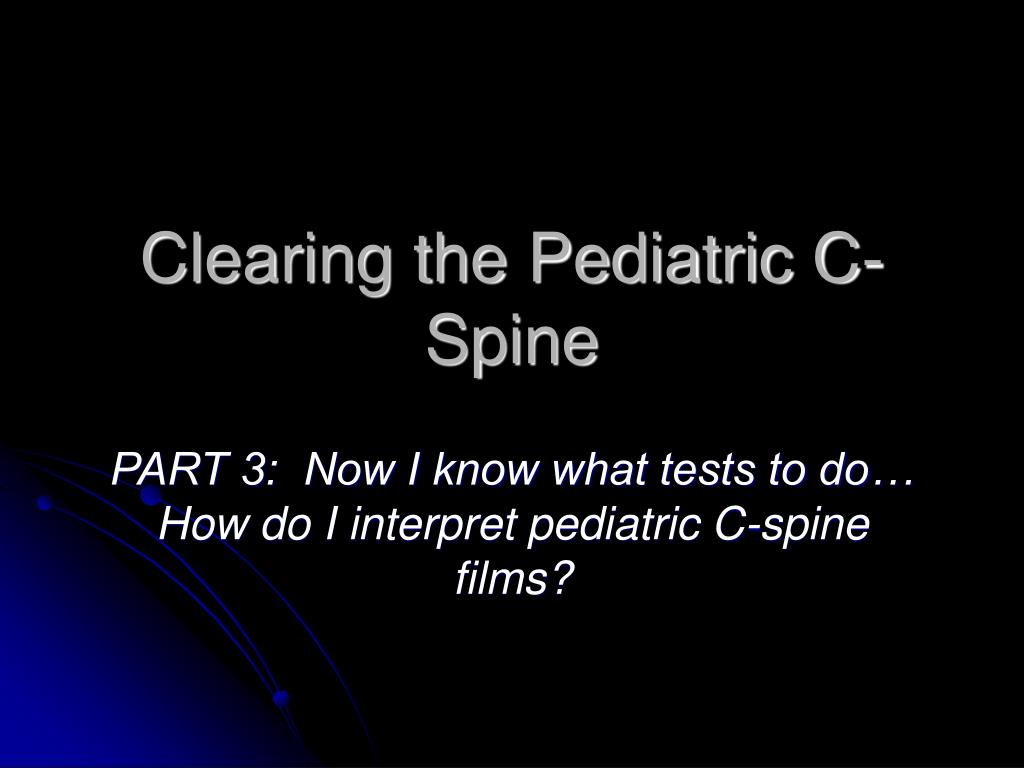Clearing the Pediatric C-Spine