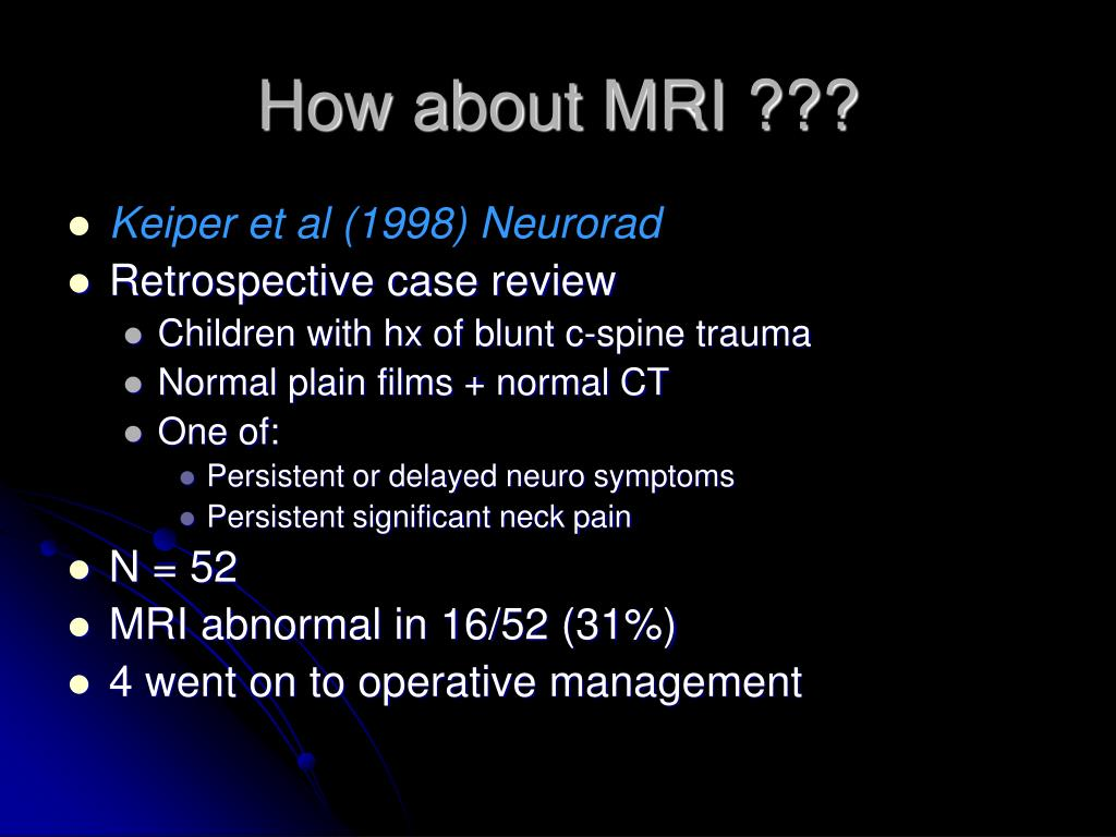 How about MRI ???
