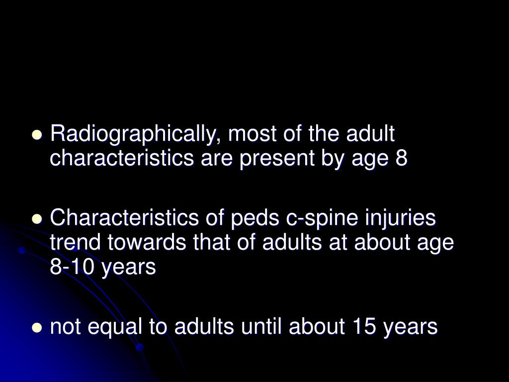 Radiographically, most of the adult characteristics are present by age 8