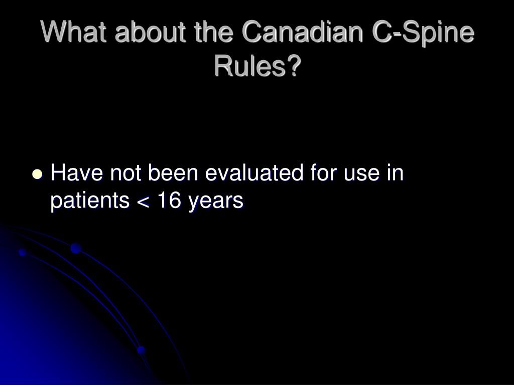 What about the Canadian C-Spine Rules?