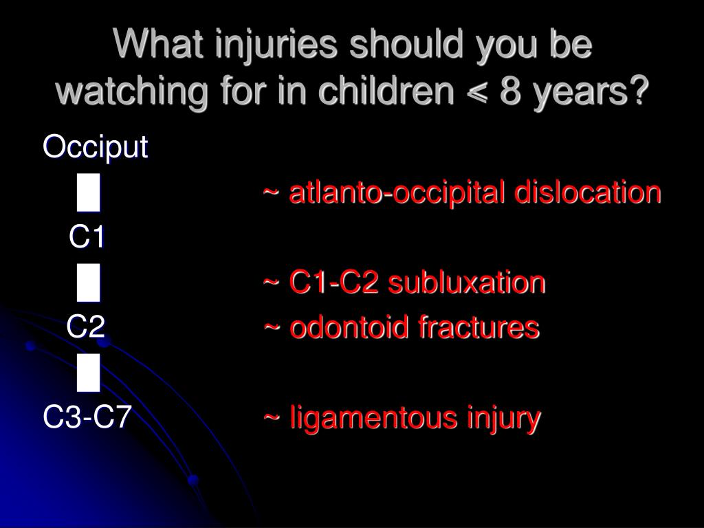 What injuries should you be watching for in children < 8 years?