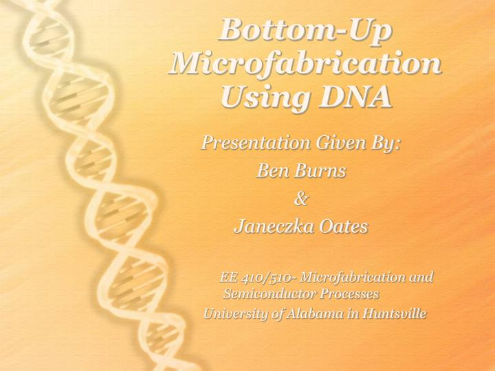 Bottom up microfabrication using dna l.jpg