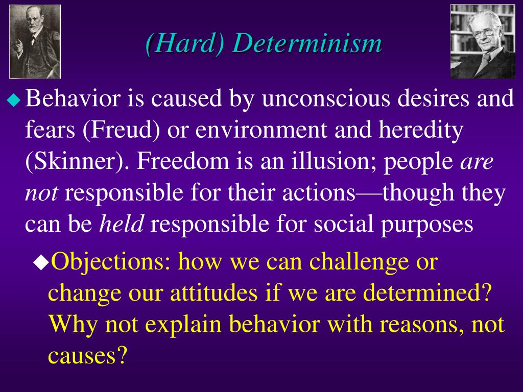 defense of hard determinism Hence, if free will is in fact an illusion, it is an illusion that is hard wired into us  and one that is extremely helpful, if not absolutely necessary,.