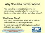 why should a farmer attend