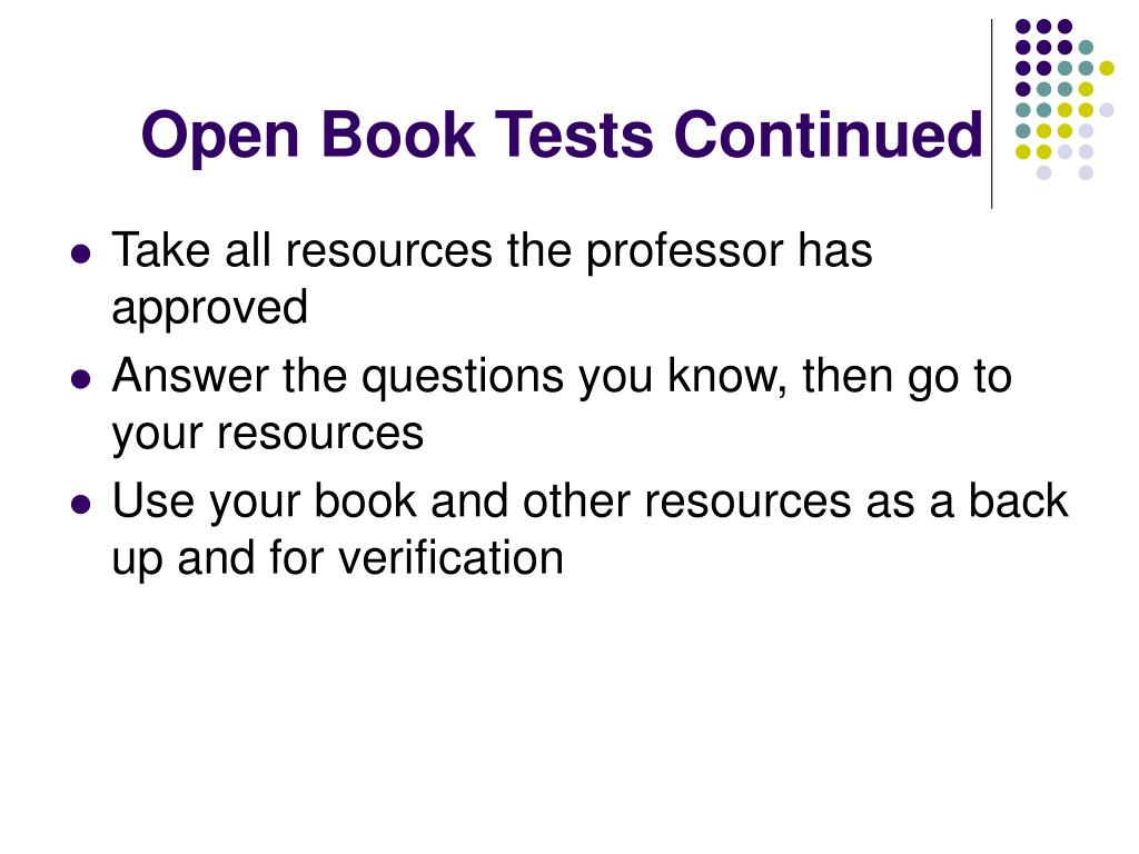 Open Book Tests Continued