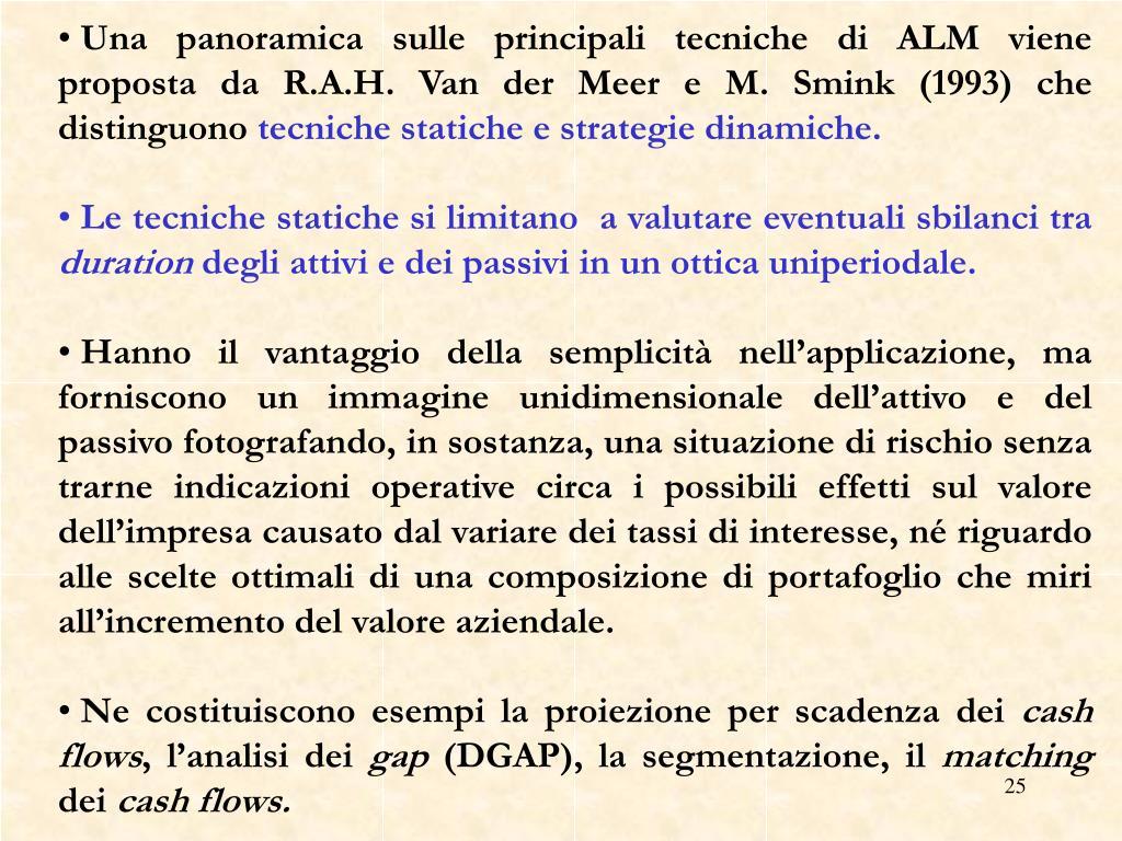 Una panoramica sulle principali tecniche di ALM viene proposta da R.A.H. Van der Meer e M. Smink (1993) che distinguono