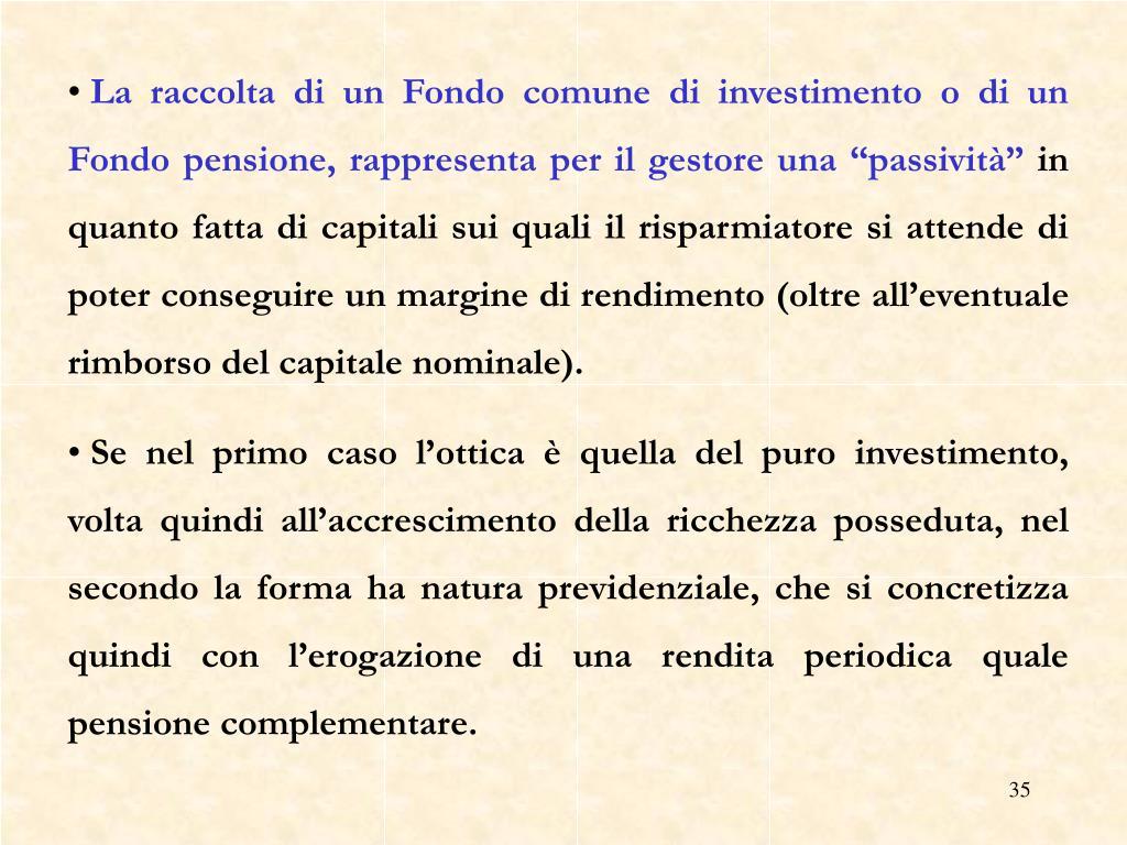 """La raccolta di un Fondo comune di investimento o di un Fondo pensione, rappresenta per il gestore una """"passività"""""""