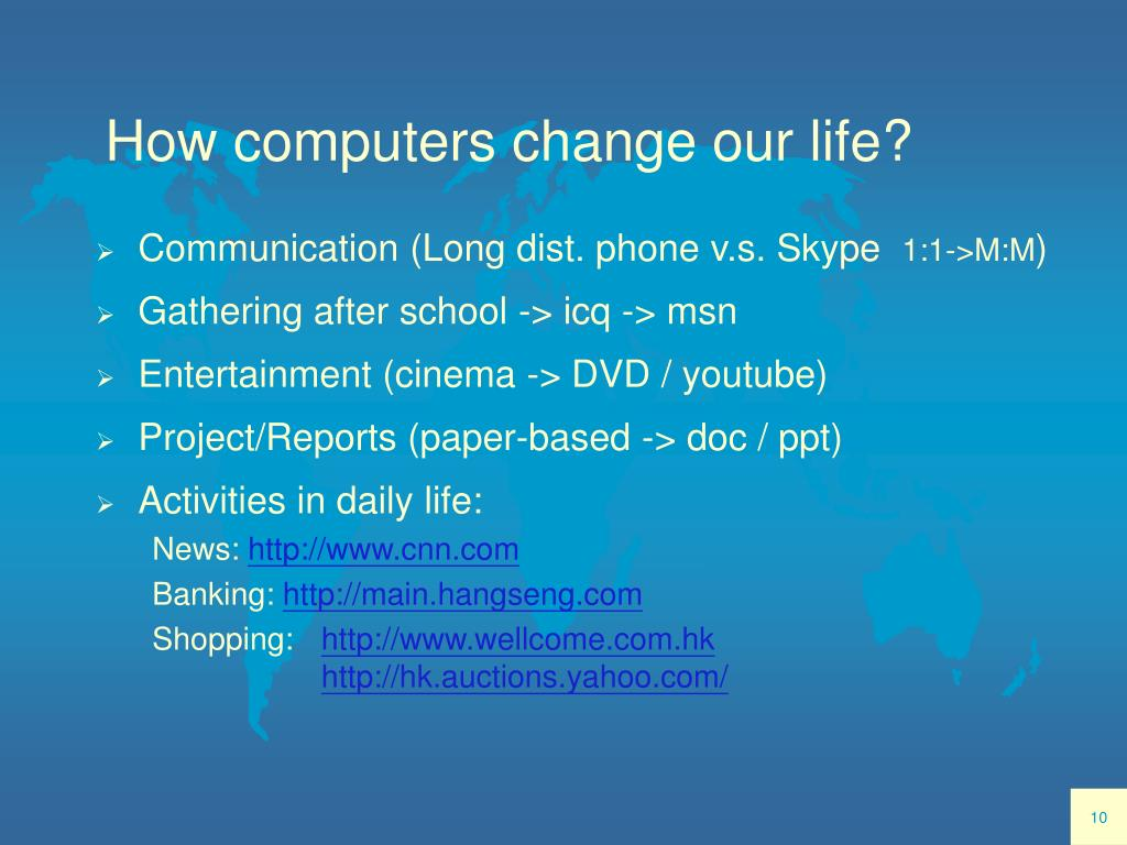 How computers change our life?