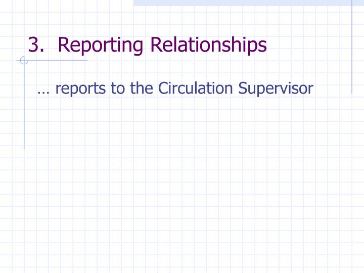 3.  Reporting Relationships