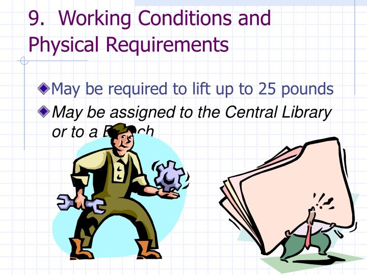9.  Working Conditions and Physical Requirements