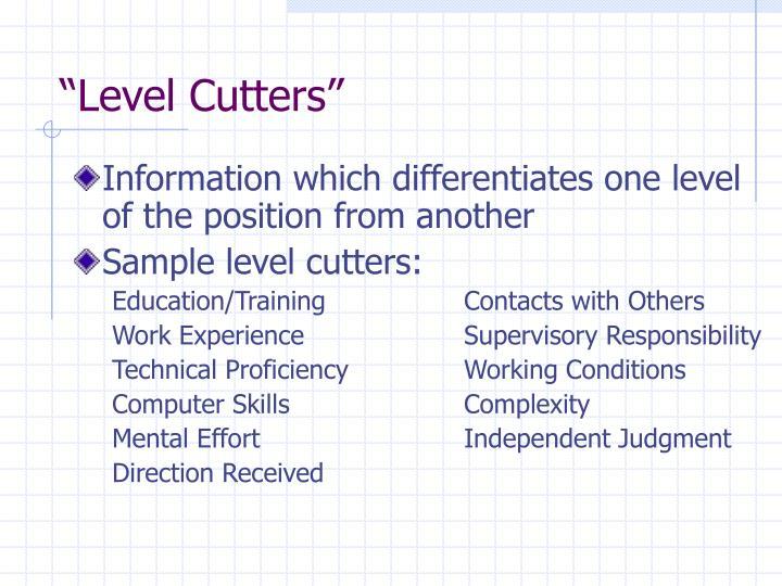 """""""Level Cutters"""""""