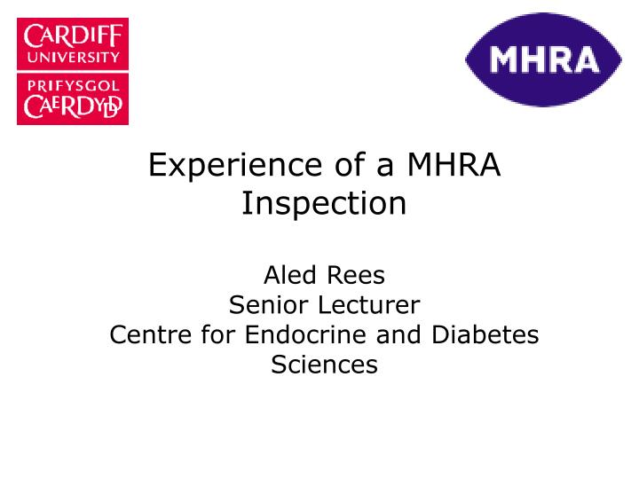 Experience of a MHRA Inspection