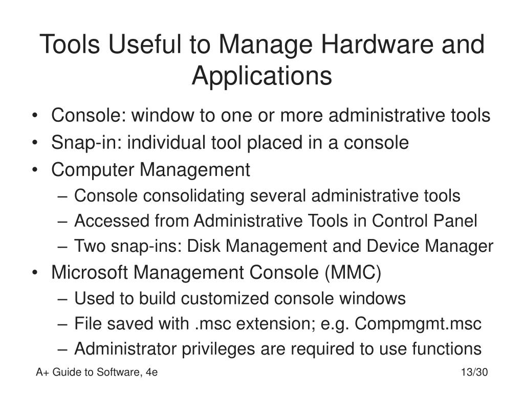 Tools Useful to Manage Hardware and Applications