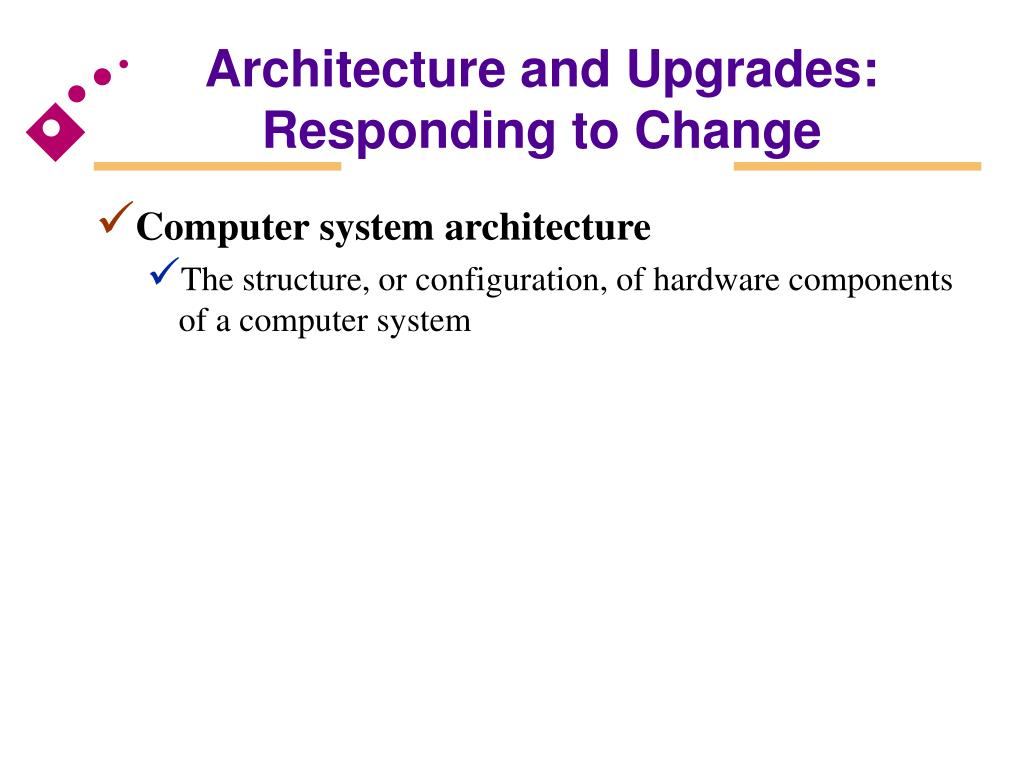 Architecture and Upgrades:  Responding to Change