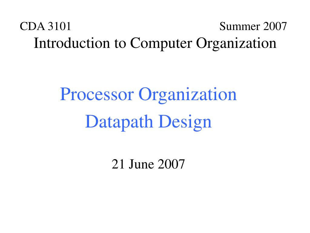 cda 3101 summer 2007 introduction to computer organization