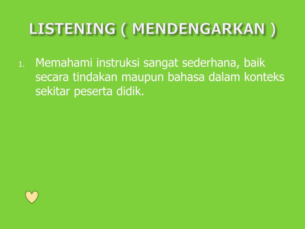 LISTENING ( MENDENGARKAN )