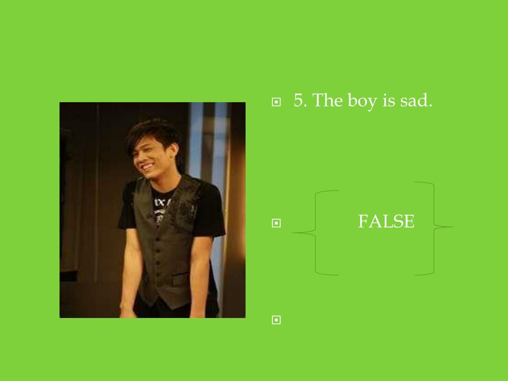 5. The boy is sad.