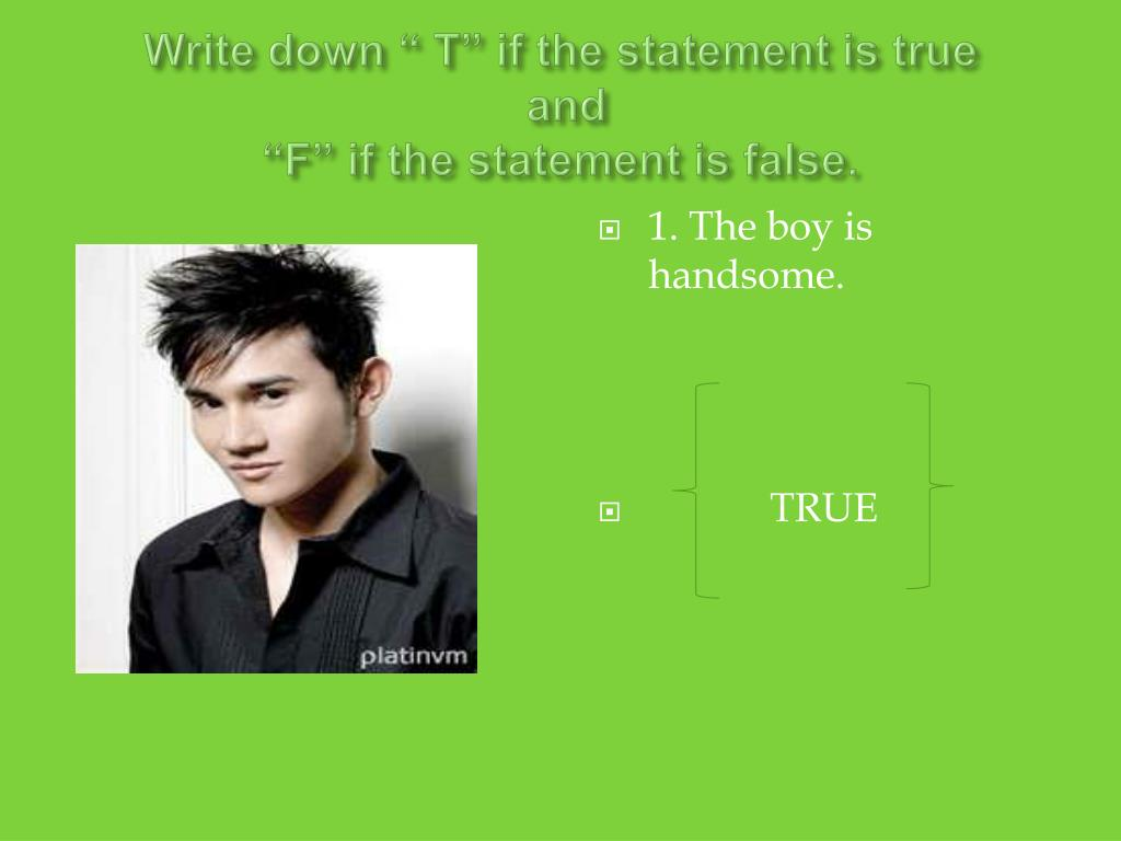 "Write down "" T"" if the statement is true"