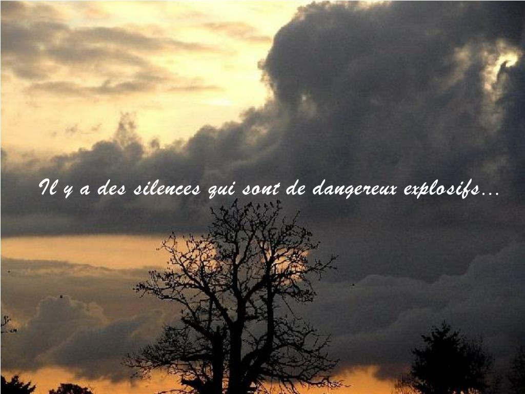 Il y a des silences qui sont de dangereux explosifs…