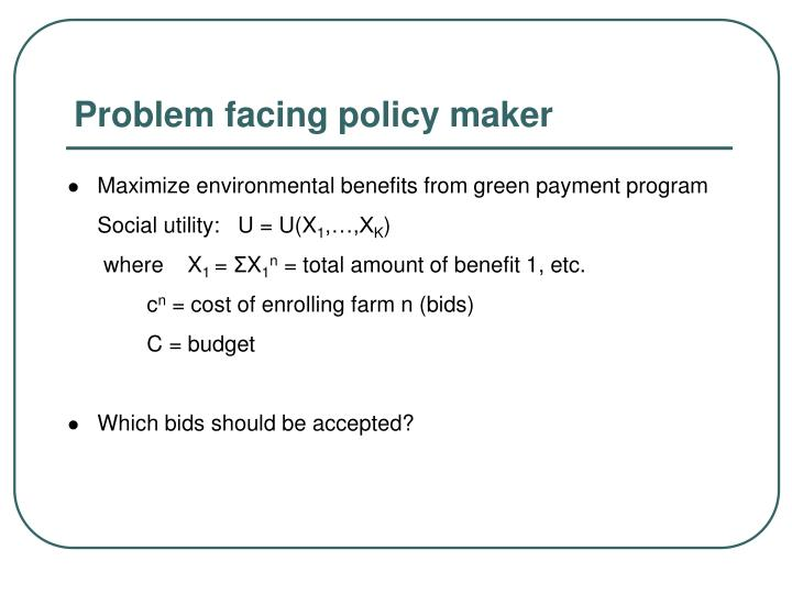 Problem facing policy maker