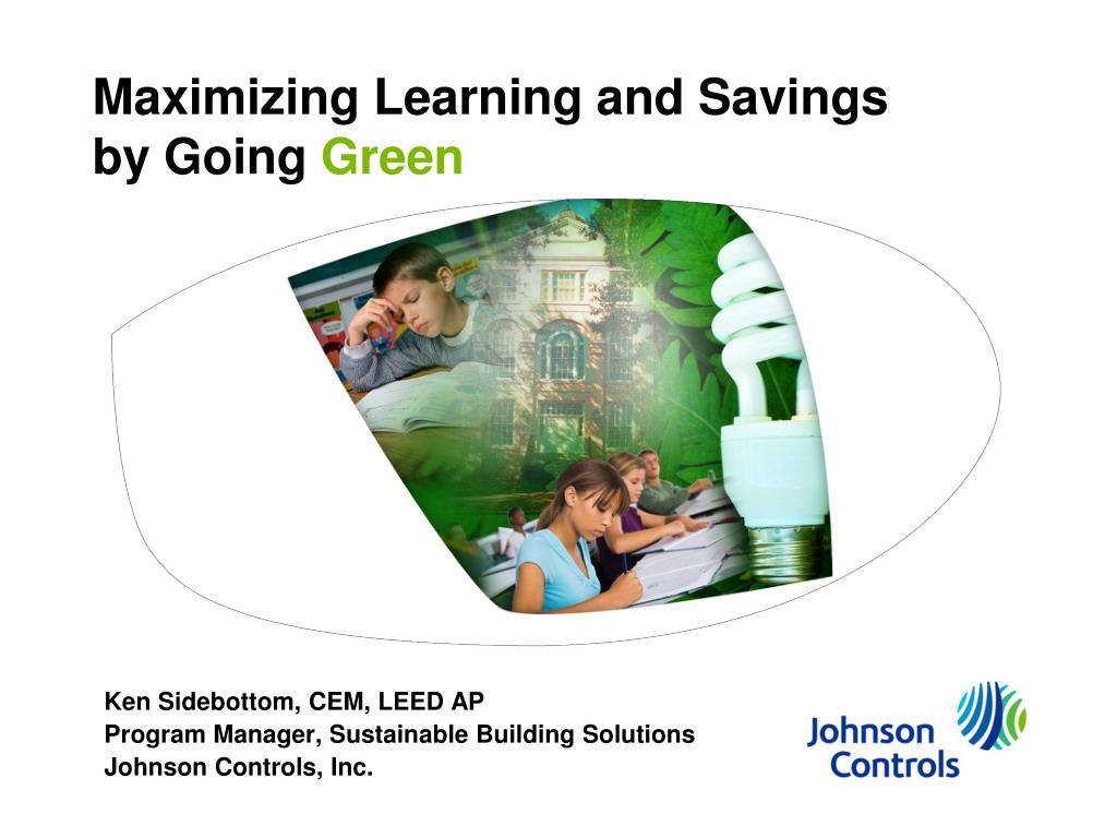 Maximizing Learning and Savings