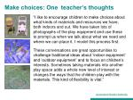 make choices one teacher s thoughts
