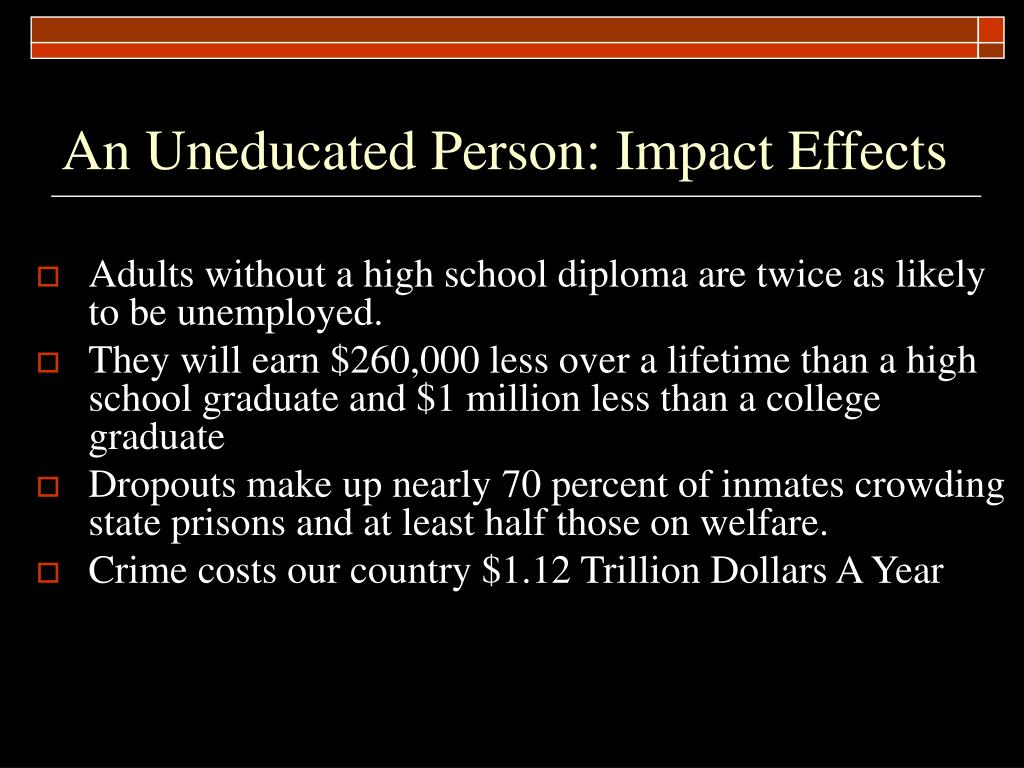 An Uneducated Person: Impact Effects