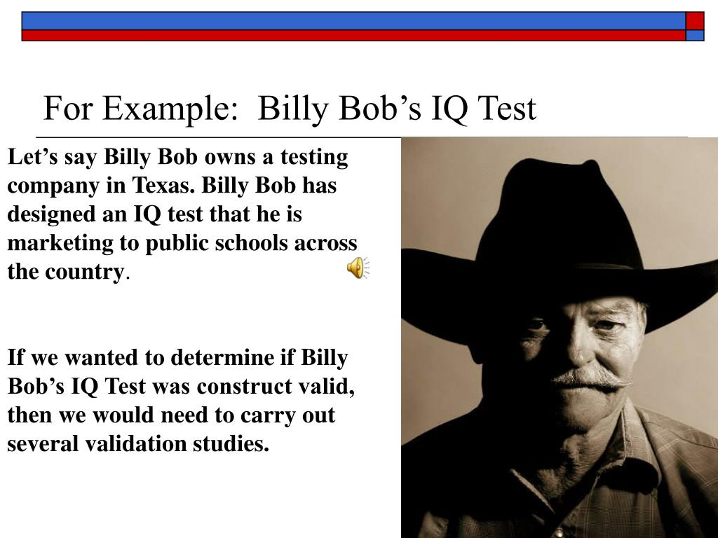 For Example:  Billy Bob's IQ Test
