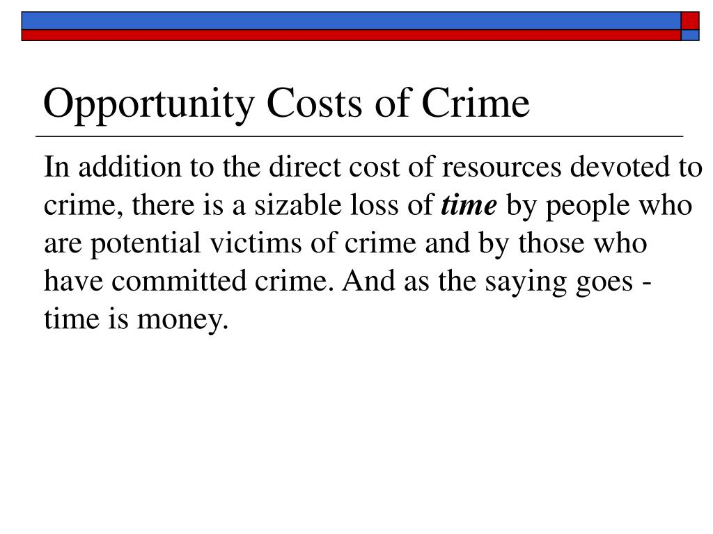 Opportunity Costs of Crime