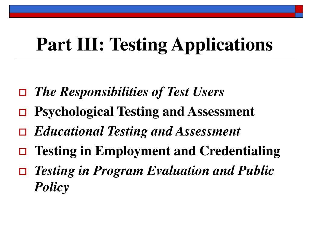 Part III: Testing Applications