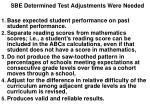 sbe determined test adjustments were needed