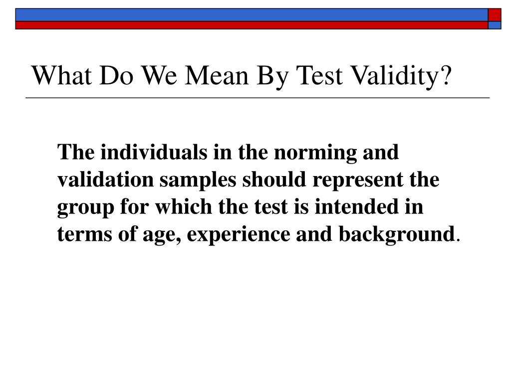What Do We Mean By Test Validity?